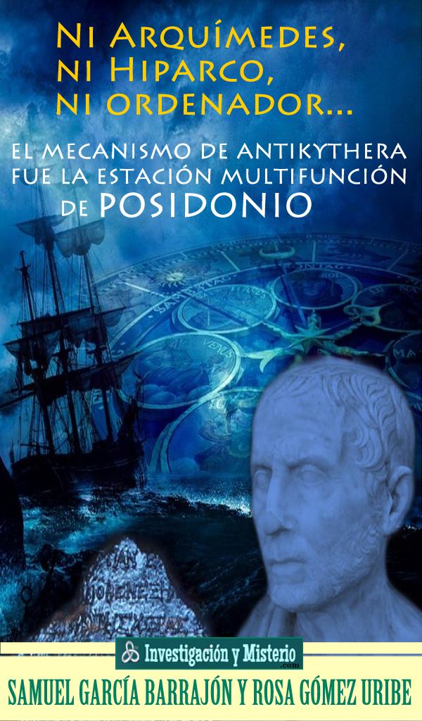 Ni Arquímedes, ni Hiparco, ni ordenador.El mecanismo de Antikythera fue una estación multifunción de Posidonio